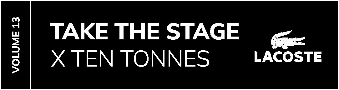 Take The Stage x Ten Tonnes